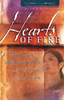 Hearts of Fire: Eight Women in the Underground Church and ...