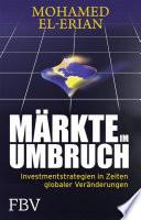 Märkte im Umbruch  : Investmentstrategien in Zeiten globaler Veränderungen