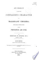 An Essay to Prove the Contagious Character of Malignant Cholera