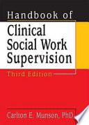 """Handbook of Clinical Social Work Supervision"" by Carlton E. Munson"