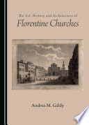 The Art  History and Architecture of Florentine Churches