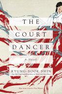 The Court Dancer: A Novel Pdf/ePub eBook