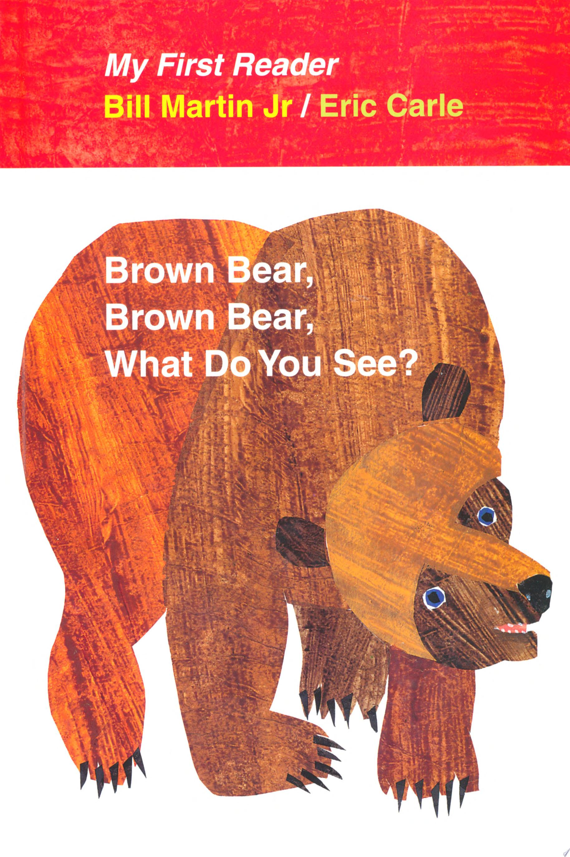 Brown Bear  Brown Bear  What Do You See  My First Reader