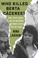 Who Killed Berta Caceres