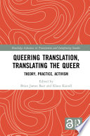 Queering Translation, Translating the Queer