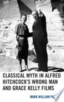 Classical Myth in Alfred Hitchcock s Wrong Man and Grace Kelly Films