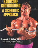 Hardcore Bodybuilding  A Scientific Approach