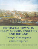Provincial Towns in Early Modern England and Ireland