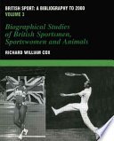 British Sport Biographical Studies Of British Sportsmen Sportswomen And Animals