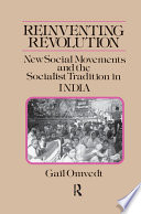 Reinventing Revolution New Social Movements And The Socialist Tradition In India