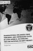 Transnational Organized Crime  Terrorism  and Criminalized States in Latin America