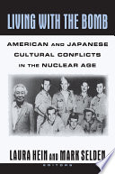 Living With The Bomb American And Japanese Cultural Conflicts In The Nuclear Age PDF