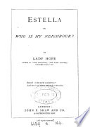 Estella; or, Who is my neighbour?