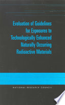 Evaluation of Guidelines for Exposures to Technologically Enhanced Naturally Occurring Radioactive Materials Book
