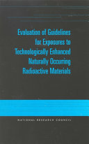 Evaluation of Guidelines for Exposures to Technologically Enhanced Naturally Occurring Radioactive Materials