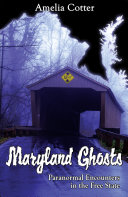 Maryland Ghosts  Paranormal Encounters in the Free State