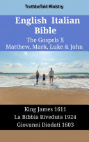 English Italian Bible - The Gospels X - Matthew, Mark, Luke & John