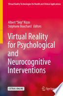 """Virtual Reality for Psychological and Neurocognitive Interventions"" by Albert"