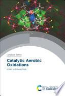Catalytic Aerobic Oxidations