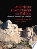 American Government And Politics Deliberation Democracy And Citizenship