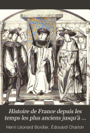 Histoire de France depuis les temps les plus anciens jusqu'à nos jours