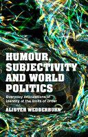 Humour  subjectivity and world politics