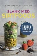 Slank med SIRT-foods Pdf/ePub eBook
