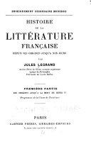... Histoire de la littérature française depuis ses origines jusqu'à nos jours
