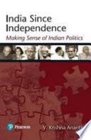 India Since Independence: Making Sense Of Indian Politics