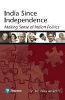 India Since Independence  Making Sense Of Indian Politics