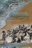 Good bye to the Mermaids