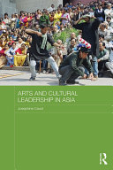 Arts and Cultural Leadership in Asia