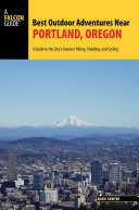 Best Outdoor Adventures Near Portland  Oregon