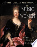 New Historical Anthology of Music by Women by James R. Briscoe PDF