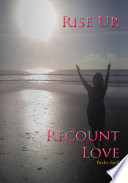 Rise Up, Recount Love