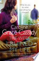 The Week I Ruined My Life Book