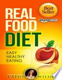 Real Food Diet  Easy Healthy Eating