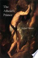 The Atheist s Primer