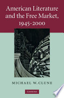 American Literature and the Free Market  1945   2000