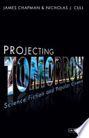Projecting Tomorrow  : Science Fiction and Popular Cinema
