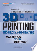 Proceedings Of 3rd International Conference And Exhibition On 3d Printing Technology Innovations 2019 Book PDF