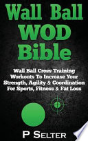 Wall Ball Wod Bible