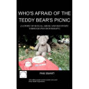 Who s Afraid of the Teddy Bear s Picnic
