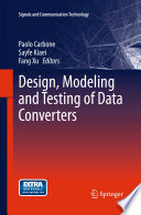 Design  Modeling and Testing of Data Converters