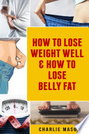 How To Lose Weight Well   How To Lose Belly Fat Book