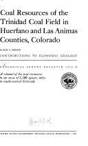 Coal Resources of the Trinidad Coal Field in Huerfano and Las Animas Counties  Colorado