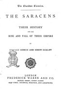 The Saracens Their History and the Rise and Fall of Their Empire by Edward Gibbon and Simon Ockley