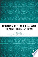 Debating the Iran Iraq War in Contemporary Iran