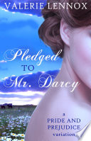 Pledged to Mr. Darcy