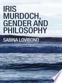Iris Murdoch Gender And Philosophy